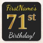 [ Thumbnail: Black, Faux Gold 71st Birthday + Custom Name Paper Coaster ]