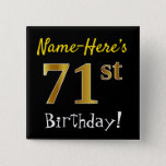 [ Thumbnail: Black, Faux Gold 71st Birthday, With Custom Name Button ]