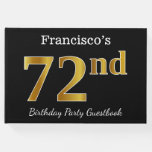 [ Thumbnail: Black, Faux Gold 72nd Birthday Party + Custom Name Guest Book ]