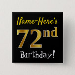 [ Thumbnail: Black, Faux Gold 72nd Birthday, With Custom Name Button ]