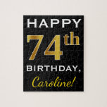 [ Thumbnail: Black, Faux Gold 74th Birthday + Custom Name Jigsaw Puzzle ]