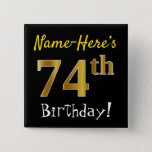 [ Thumbnail: Black, Faux Gold 74th Birthday, With Custom Name Button ]
