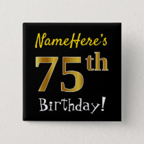 Black, Faux Gold 75th Birthday, With Custom Name Button