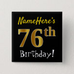 [ Thumbnail: Black, Faux Gold 76th Birthday, With Custom Name Button ]