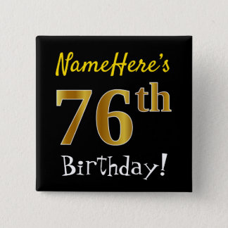 Black, Faux Gold 76th Birthday, With Custom Name Button