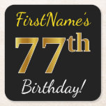 [ Thumbnail: Black, Faux Gold 77th Birthday + Custom Name Paper Coaster ]