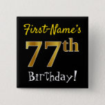 [ Thumbnail: Black, Faux Gold 77th Birthday, With Custom Name Button ]