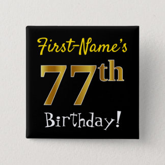 Black, Faux Gold 77th Birthday, With Custom Name Button