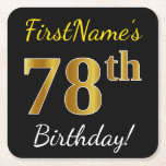 [ Thumbnail: Black, Faux Gold 78th Birthday + Custom Name Paper Coaster ]