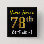 [ Thumbnail: Black, Faux Gold 78th Birthday, With Custom Name Button ]
