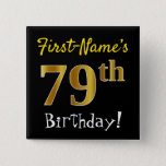 [ Thumbnail: Black, Faux Gold 79th Birthday, With Custom Name Button ]
