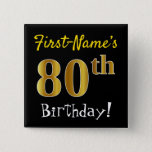 [ Thumbnail: Black, Faux Gold 80th Birthday, With Custom Name Button ]