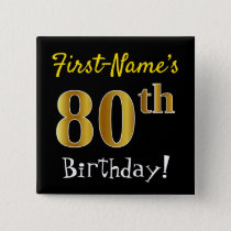 Black, Faux Gold 80th Birthday, With Custom Name Pinback Button