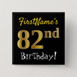 [ Thumbnail: Black, Faux Gold 82nd Birthday, With Custom Name Button ]