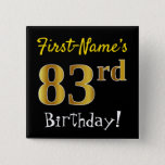 [ Thumbnail: Black, Faux Gold 83rd Birthday, With Custom Name Button ]