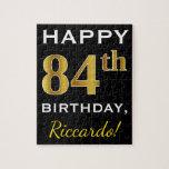 [ Thumbnail: Black, Faux Gold 84th Birthday + Custom Name Jigsaw Puzzle ]