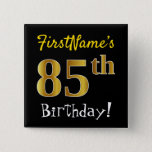 [ Thumbnail: Black, Faux Gold 85th Birthday, With Custom Name Button ]