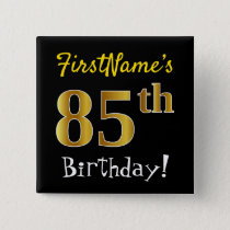 Black, Faux Gold 85th Birthday, With Custom Name Button