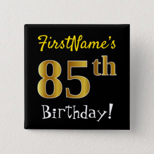 Black Faux Gold 85th Birthday With Custom Name Button
