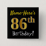 [ Thumbnail: Black, Faux Gold 86th Birthday, With Custom Name Button ]