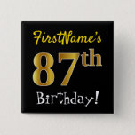 [ Thumbnail: Black, Faux Gold 87th Birthday, With Custom Name Button ]