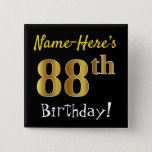 [ Thumbnail: Black, Faux Gold 88th Birthday, With Custom Name Button ]