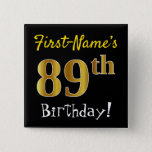[ Thumbnail: Black, Faux Gold 89th Birthday, With Custom Name Button ]
