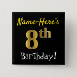 [ Thumbnail: Black, Faux Gold 8th Birthday, With Custom Name Button ]