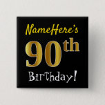 [ Thumbnail: Black, Faux Gold 90th Birthday, With Custom Name Button ]