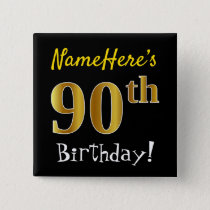 Black, Faux Gold 90th Birthday, With Custom Name Button