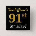 [ Thumbnail: Black, Faux Gold 91st Birthday, With Custom Name Button ]