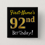 [ Thumbnail: Black, Faux Gold 92nd Birthday, With Custom Name Button ]