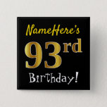 [ Thumbnail: Black, Faux Gold 93rd Birthday, With Custom Name Button ]