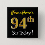 [ Thumbnail: Black, Faux Gold 94th Birthday, With Custom Name Button ]