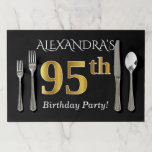 """Black, Faux Gold 95th Birthday   Custom Name Paper Placemat<br><div class=""""desc"""">This simple, personalized birthday party placemat design features a message like &quot;Alexandra's 95th Birthday Party!&quot;, with the name being customizable, and with the &quot;95th&quot; having a faux gold-like appearance. It also features a black colored background. It could be used at a party for somebody who is celebrating their ninety fifth...</div>"""