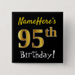 [ Thumbnail: Black, Faux Gold 95th Birthday, With Custom Name Button ]
