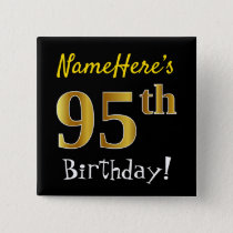 Black, Faux Gold 95th Birthday, With Custom Name Button