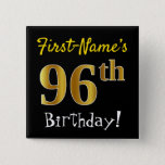 [ Thumbnail: Black, Faux Gold 96th Birthday, With Custom Name Button ]