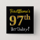 [ Thumbnail: Black, Faux Gold 97th Birthday, With Custom Name Button ]