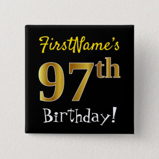 Black, Faux Gold 97th Birthday, With Custom Name Pinback Button