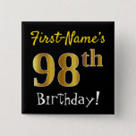 [ Thumbnail: Black, Faux Gold 98th Birthday, With Custom Name Button ]