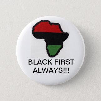 Black First Always!! Button