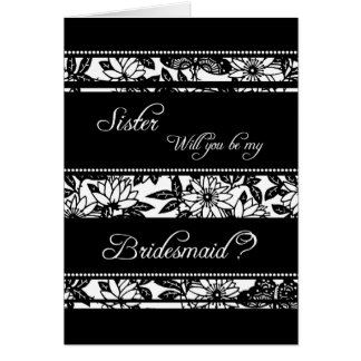 Black Floral Sister Bridesmaid Invitation Card