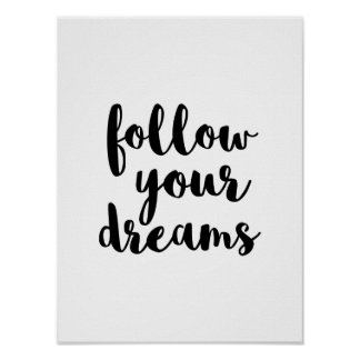 Black follow your dreams quote art poster