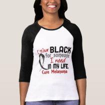 Black For Someone I Need Melanoma T-Shirt
