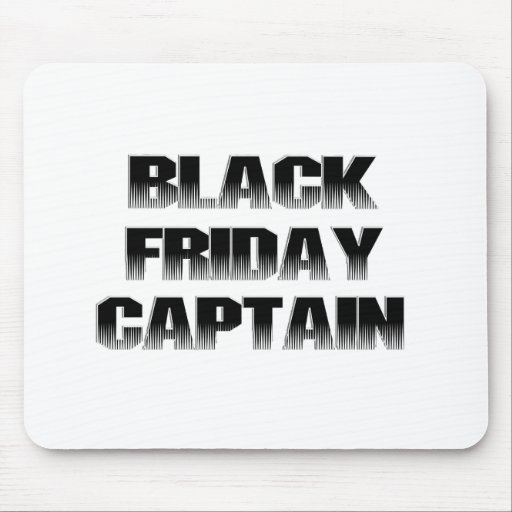 BLACK FRIDAY CAPTAIN MOUSE PAD