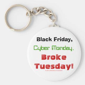 Black Friday, Cyber Monday, Broke Tuesday! Keychain