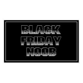 BLACK FRIDAY NOOB BUSINESS CARD