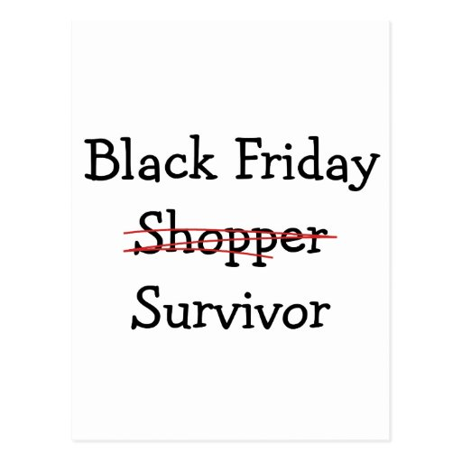 Black Friday Shopper Survivor gear and t-shirts. Postcard