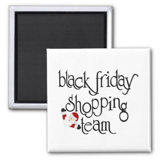 Black Friday Shopping Team 2 Inch Square Magnet